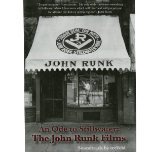 An Ode to Stillwater:  The John Runk Films
