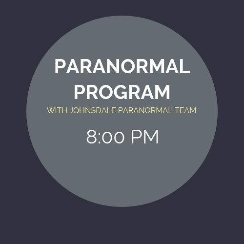 Paranormal Program - 8PM