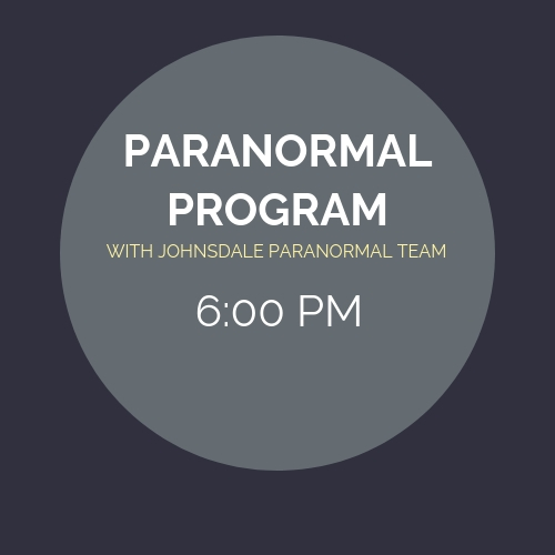 Paranormal Program - 6PM